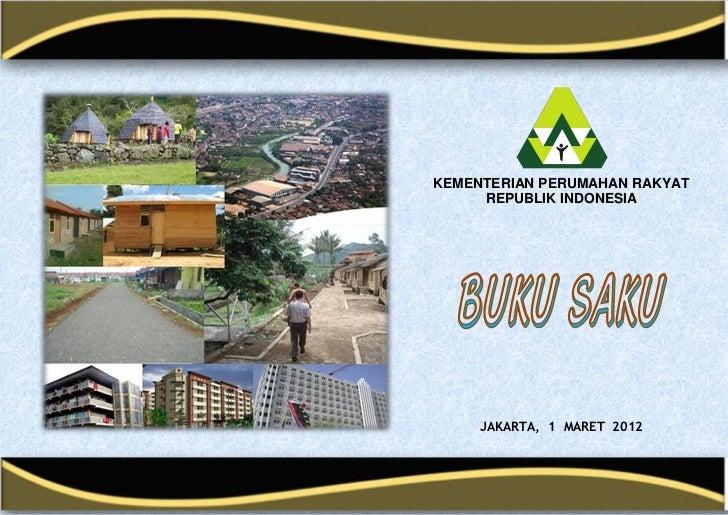 KEMENTERIAN PERUMAHAN RAKYAT     REPUBLIK INDONESIA     JAKARTA, 1 MARET 2012