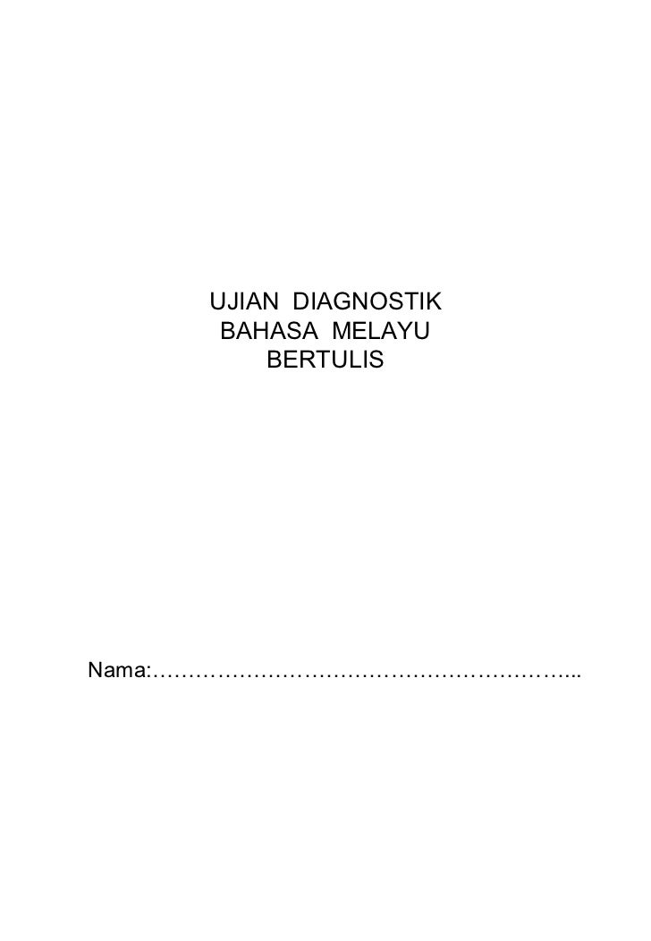 UJIAN  DIAGNOSTIK BAHASA  MELAYU BERTULIS Nama:…………………………………………………...
