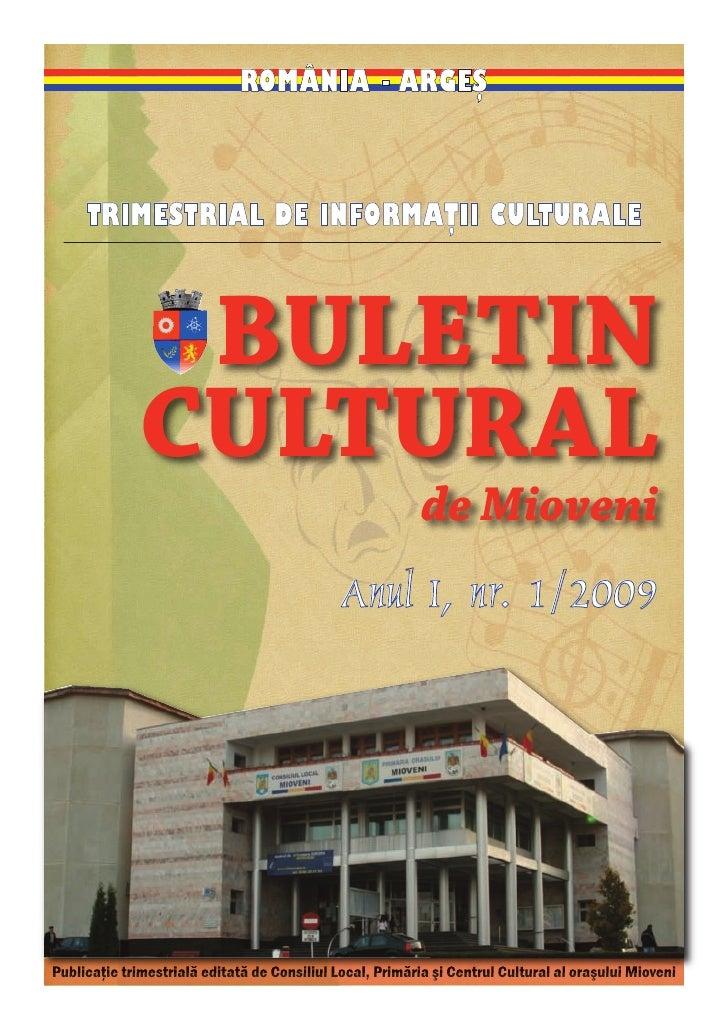 ROMÂNIA - ARGEŞ         TRIMESTRIAL DE INFORMAŢII CULTURALE                   BULETIN               CULTURAL              ...