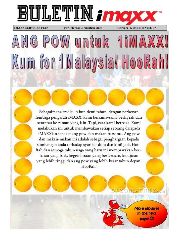 IMAXX SERVICES PLUS       For Internal Circulation Only   Februari '12 BULETIN ISU 37              Sebagaimana tradisi, ta...