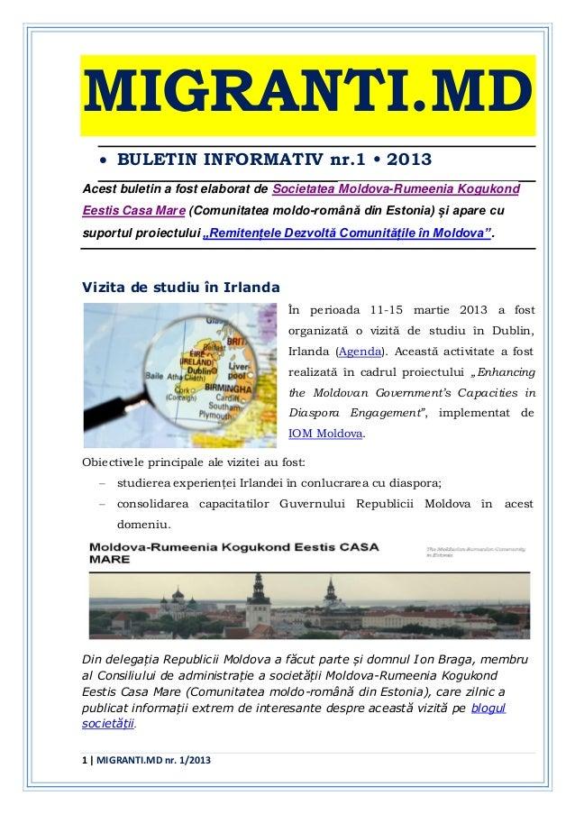 1 | MIGRANTI.MD nr. 1/2013MIGRANTI.MD BULETIN INFORMATIV nr.1 • 2013Acest buletin a fost elaborat de Societatea Moldova-R...