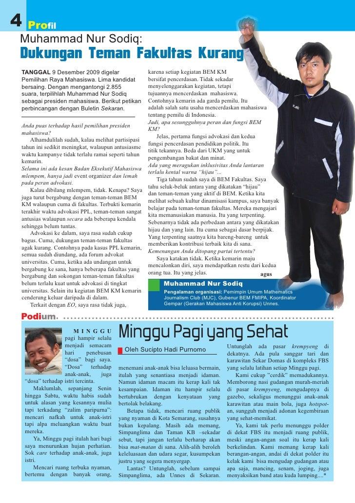 4    Profil Muhammad Nur Sodiq: Dukungan Teman Fakultas Kurang TANGGAL 9 Desember 2009 digelar                   karena se...