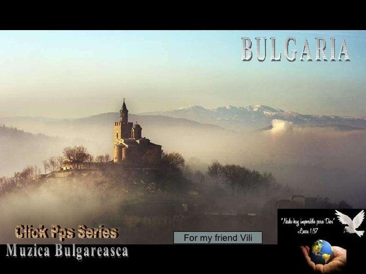 BULGARIA 11.02.10   02:26 PM Muzica Bulgareasca For my friend Vili Click Pps Series
