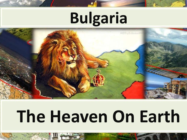 BulgariaThe Heaven On Earth