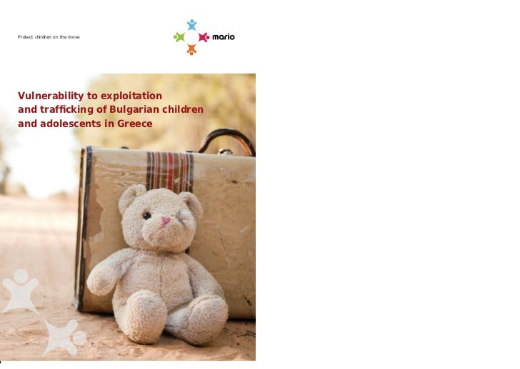Protect children on the moveVulnerability to exploitationand trafficking of Bulgarian childrenand adolescents in Greece