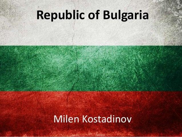 Republic of Bulgaria  Milen Kostadinov
