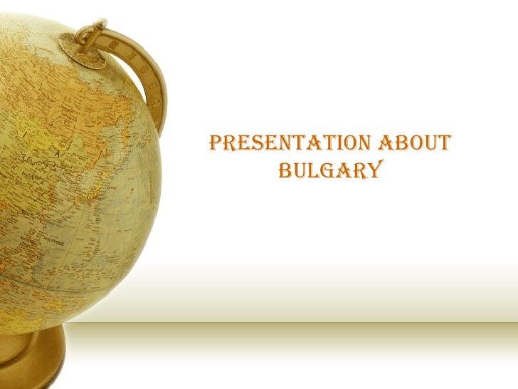 Presentation About Bulgary