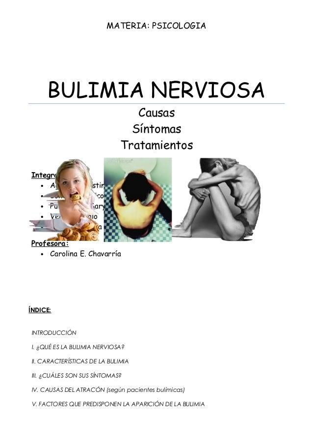 MATERIA: PSICOLOGIA BULIMIA NERVIOSA Causas Síntomas Tratamientos Integrantes: • Agüero, Agostina • Contreras, Nicolás • P...