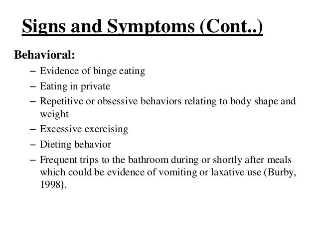 the signs and treatment for bulimia and anorexia Anorexia nervosa is an eating disorder characterized by an irrational fear of food as well as extreme, life-threatening weight loss patients who suffer from anorexia nervosa have a distorted body image and an excessive, obsessive fear of obesity, even when they are significantly underweight.