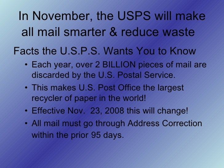 In November, the USPS will make all mail smarter & reduce waste   <ul><li>Facts the U.S.P.S. Wants You to Know </li></ul><...
