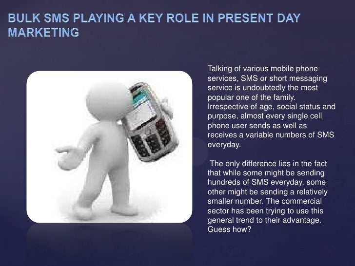 Bulk sms playing a key role in present day marketing --mm.com