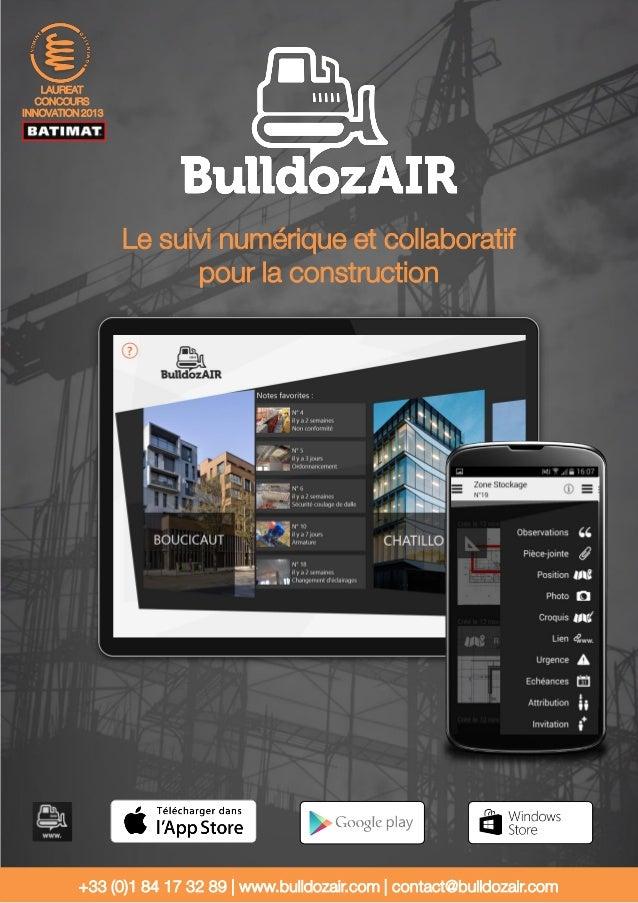 Le suivi numérique et collaboratif pour la construction +33 (0)1 84 17 32 89 | www.bulldozair.com | contact@bulldozair.com...