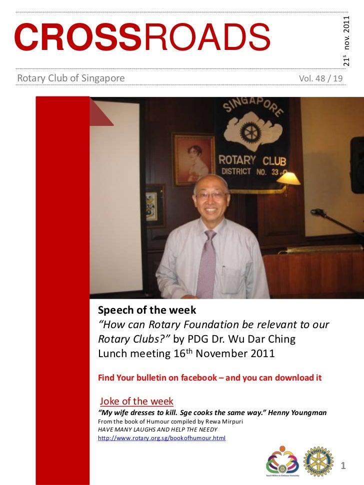 21s nov. 2011CROSSROADSRotary Club of Singapore                                                  Vol. 48 / 19             ...