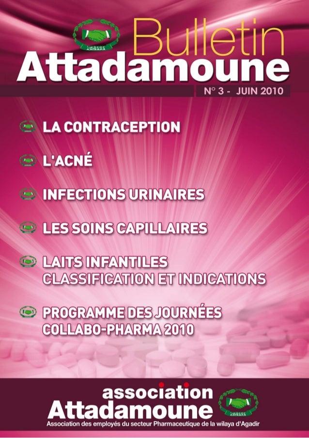 BULLETIN ATTADAMOUNE 2010  N° 3 - JUIN 2010  EL AABED FOUZIA Pharmacie : ABOUSAID Agadir  CHARMOUDI Fatiha Pharmacie: Le C...