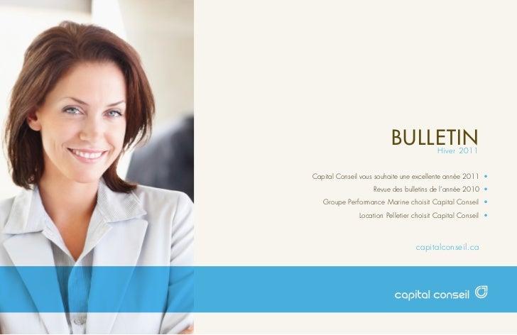 BULLETIN        Hiver 2011Capital Conseil vous souhaite une excellente année 2011 •                    Revue des bulletins...