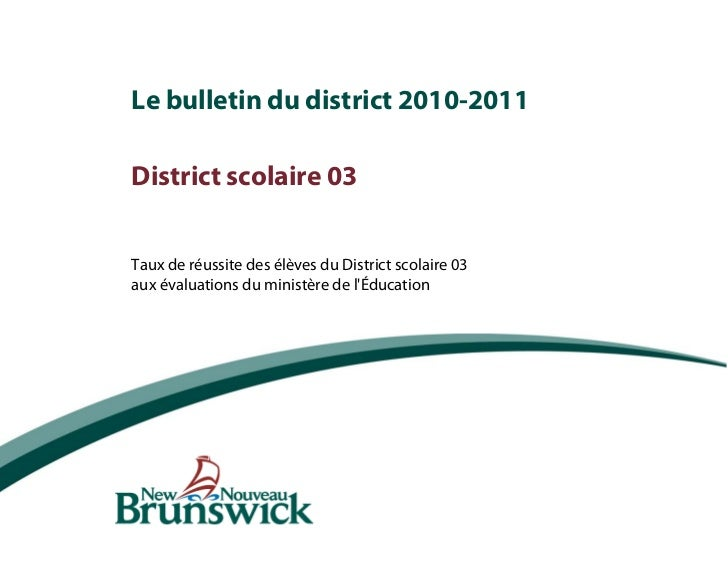 Le bulletin du district 2010-2011District scolaire 03Taux de réussite des élèves du District scolaire 03aux évaluations du...