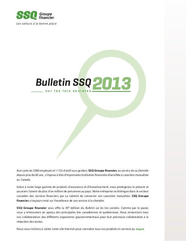 Avec près de 2000 employés et 11 G$ d'actif sous gestion, SSQ Groupe financier, au service de sa clientèle depuis plus de ...