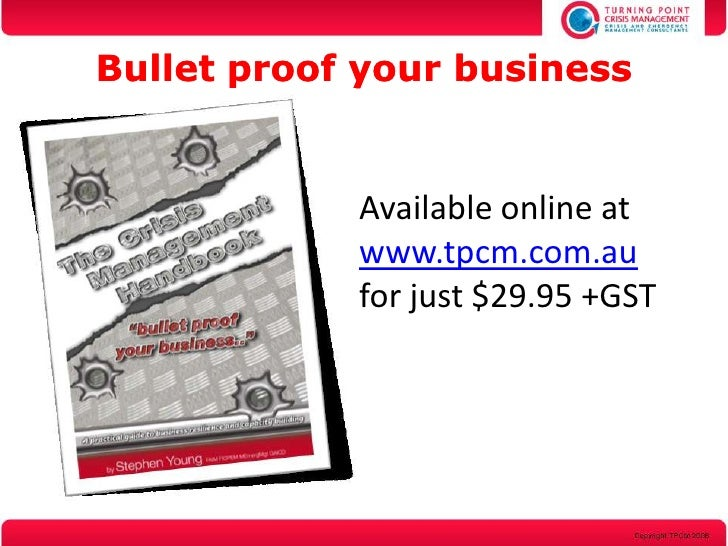 Bullet proof your business               Available online at             www.tpcm.com.au             for just $29.95 +GST