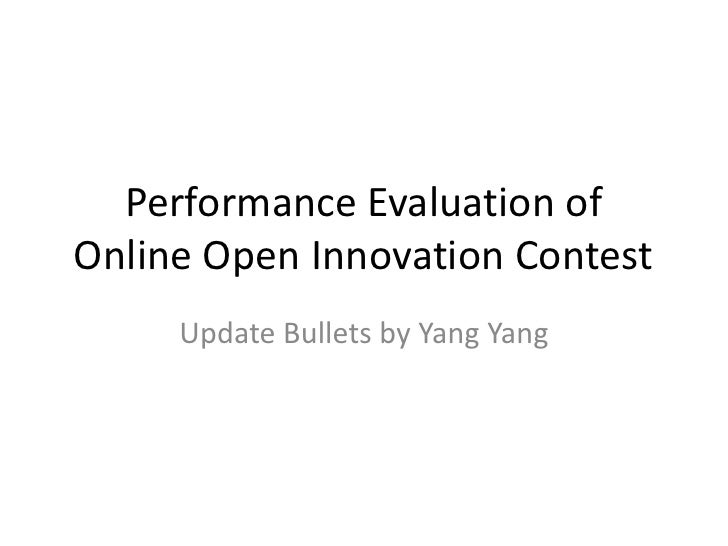 Performance Evaluation of Online Open Innovation Contest<br />Update Bullets by Yang Yang<br />