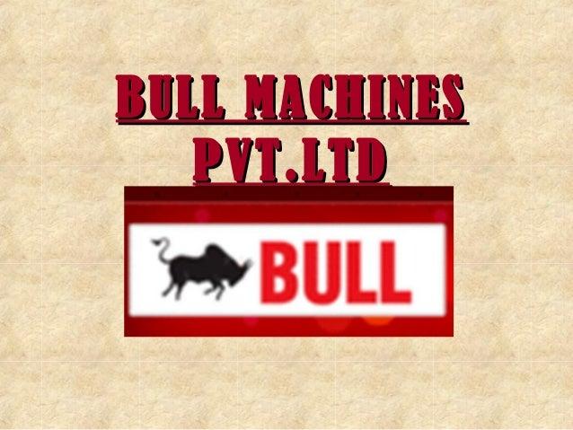 BULL MACHINES PVT.LTD