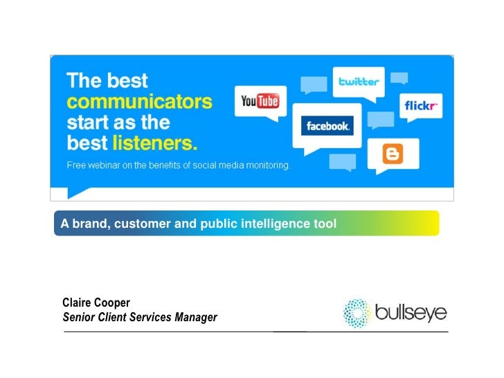 A brand, customer and public intelligence tool<br />Claire Cooper<br />Senior Client Services Manager<br />