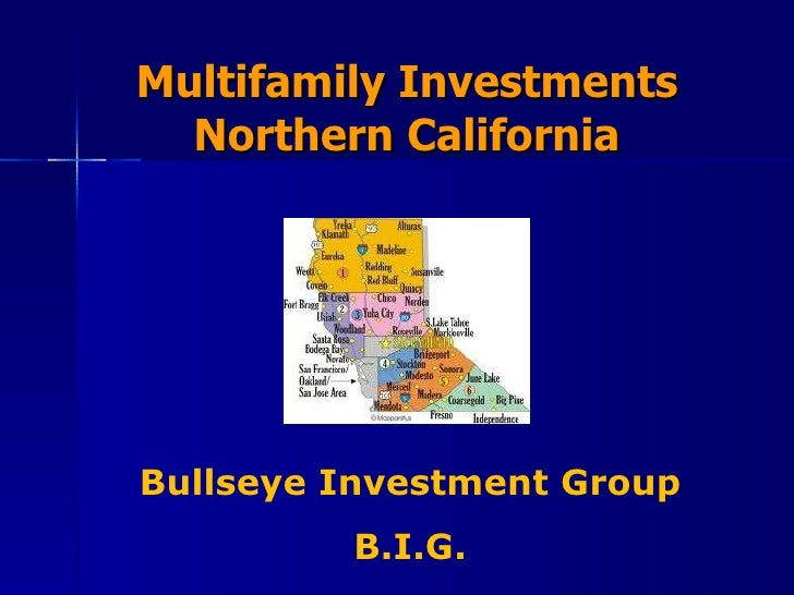 Multifamily Investments Northern California Bullseye Investment Group B.I.G.