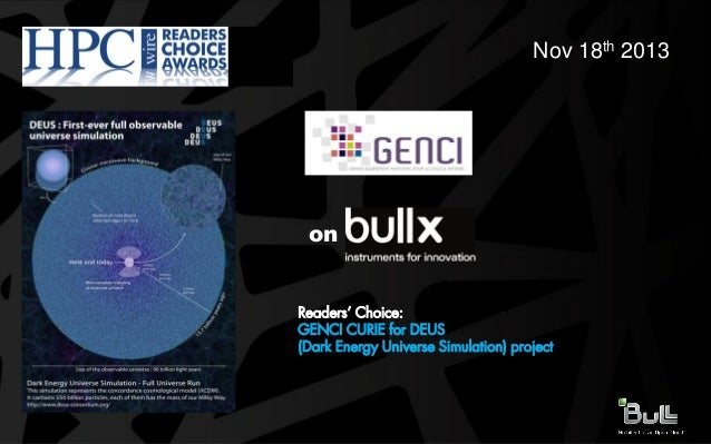 Nov 18th 2013  on  Readers' Choice: GENCI CURIE for DEUS (Dark Energy Universe Simulation) project