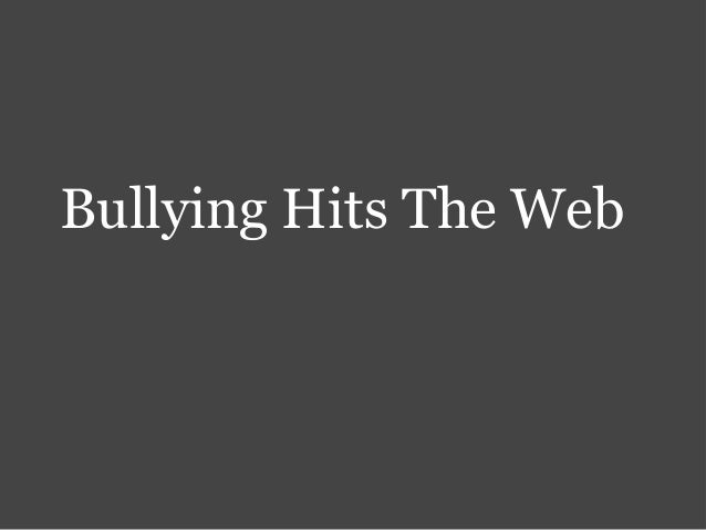 Bullying Hits The Web