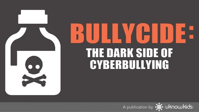 Bullycide: The Dark Side of Cyberbullying