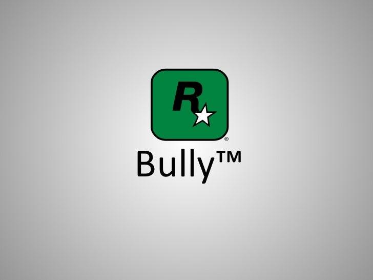 Bully™