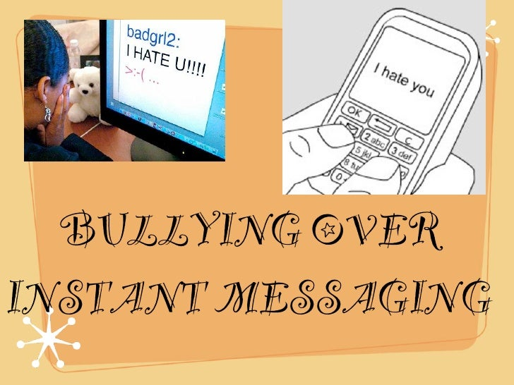 BULLYING OVER INSTANT MESSAGING