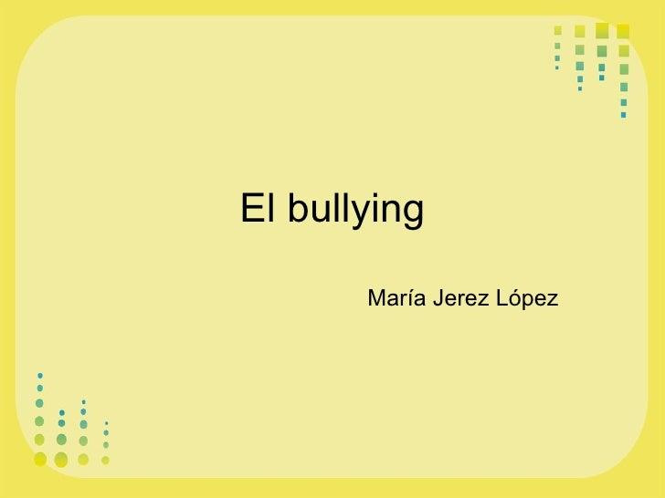 El bullying María Jerez López