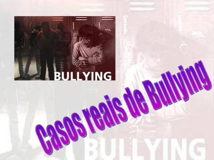 Casos reais de Bullying