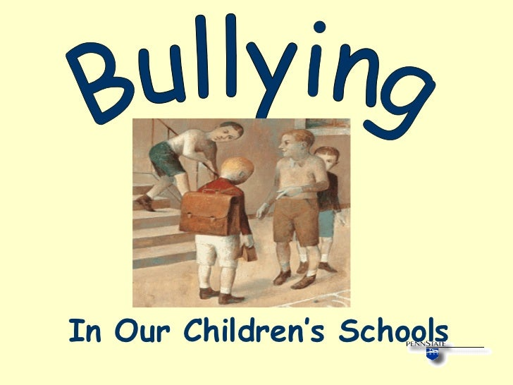 Bullying In Our Children's Schools