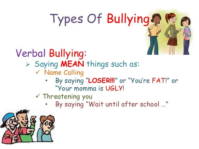 a report on the characteristics types and dangers of bullying By katie ransohoff, julia ransohoff and nancy l brown  dangers of bullying august 2006 3  there are four main types of bullying: physical, verbal, mental and.