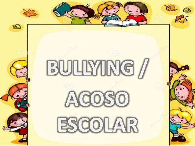 BULLYING / ACOSO ESCOLAR
