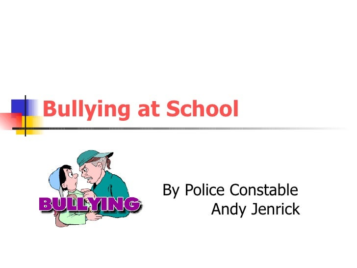 Bullying at School By Police Constable  Andy Jenrick