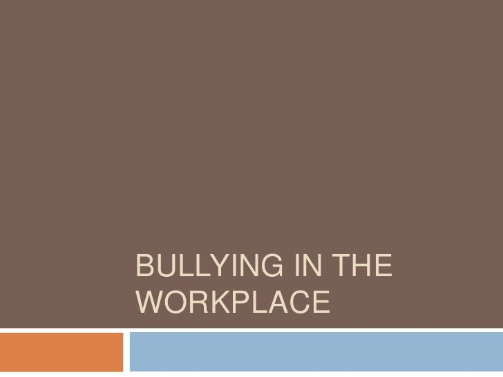 Bullying in the Workplace<br />