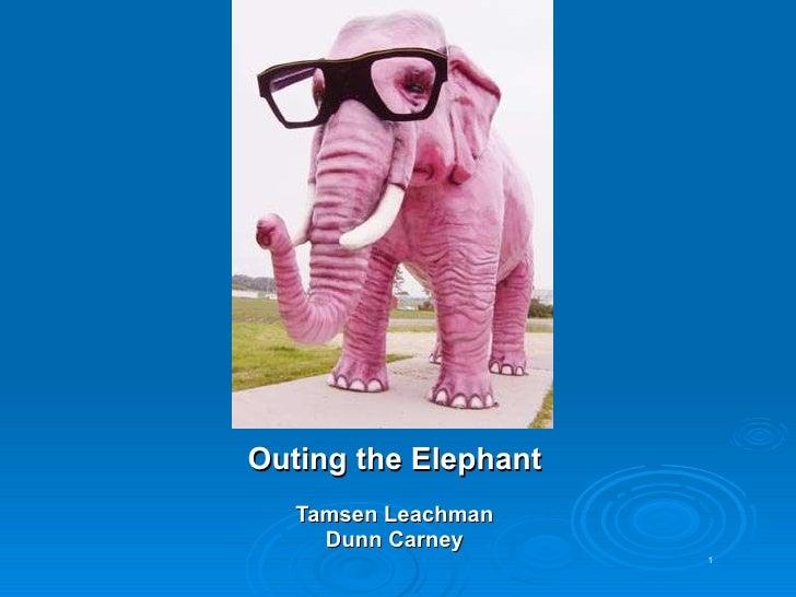 Outing the Elephant Tamsen Leachman Dunn Carney