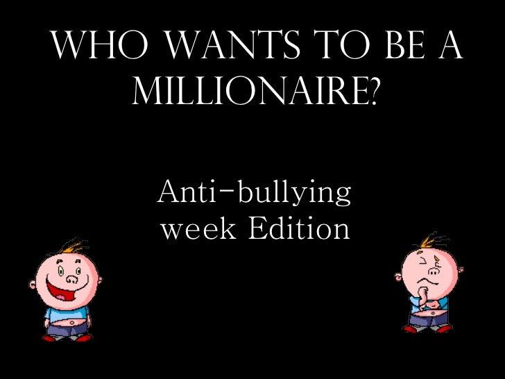 Bullying Millionaire Game