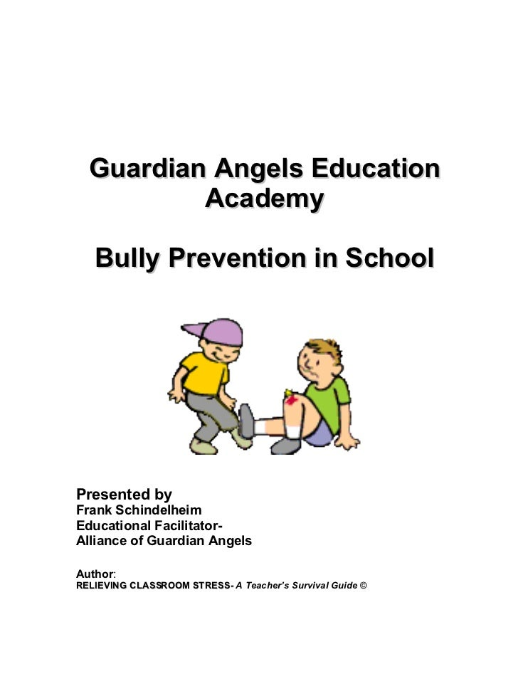 Guardian Angels Education Academy Bully Prevention in School Presented by Frank Schindelheim Educational Facilitator-  All...