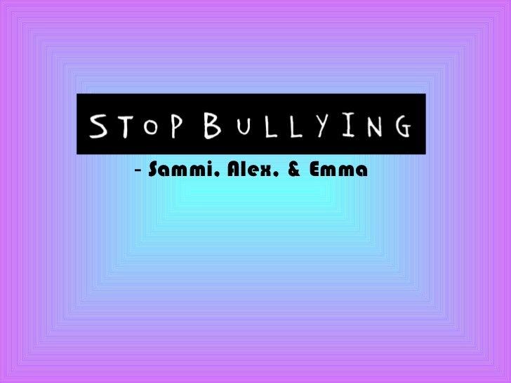 -  Sammi, Alex, & Emma