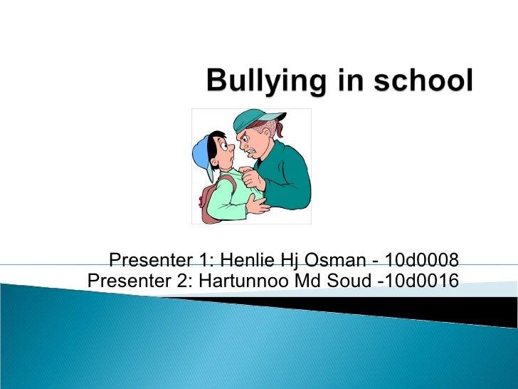 Presenter 1: Henlie Hj Osman - 10d0008 Presenter 2: Hartunnoo Md Soud -10d0016