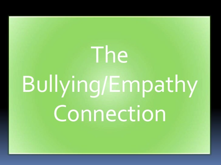 The Bullying/Empathy Connection<br />