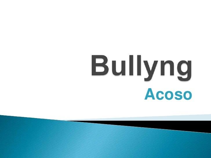 Bullyng<br />Acoso<br />