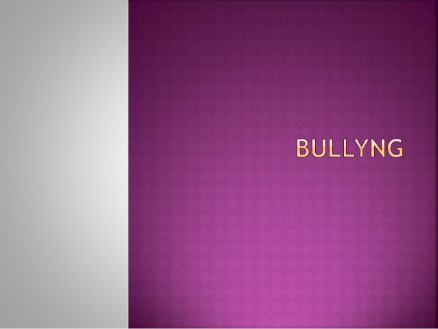  Bullyng físico  Bullyng verbal  Bullyng psicológico  Bullyng social
