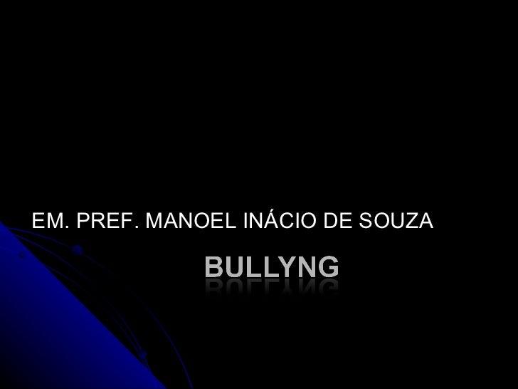 Projeto Bullying - Apresentação