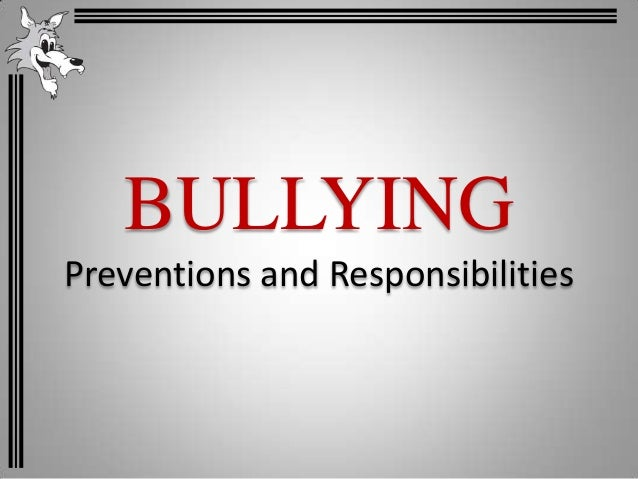 BULLYINGPreventions and Responsibilities