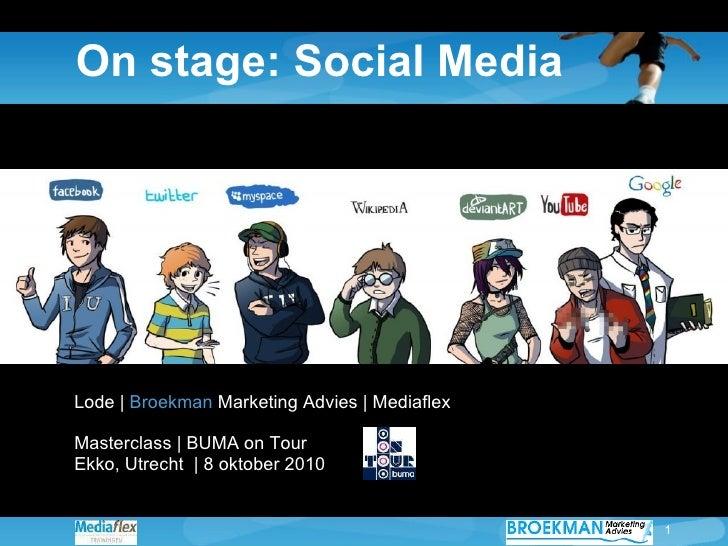 On stage: Social Media Lode |  Broekman  Marketing Advies | Mediaflex Masterclass | BUMA on Tour  Ekko, Utrecht  | 8 oktob...
