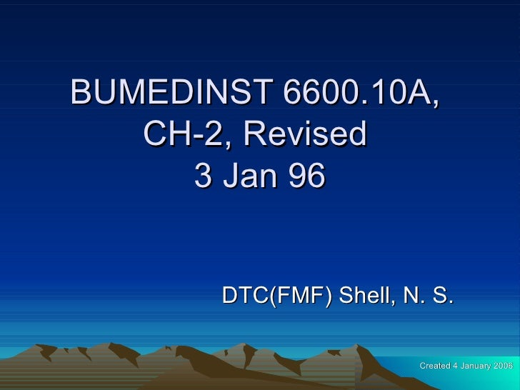 BUMEDINST 6600.10A,  CH-2, Revised  3 Jan 96 DTC(FMF) Shell, N. S. Created 4 January 2006